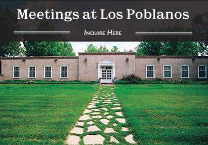 Meetings at Los Poblanos - Inquire Here